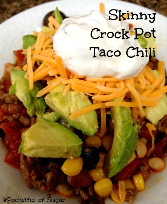 Crock Pot Taco Chili (Skinny!) - Pocketful of Sugar