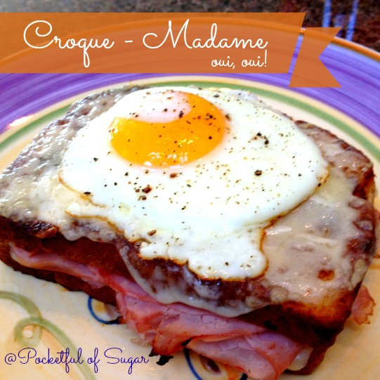 Croque-Madame - Pocketful of Sugar