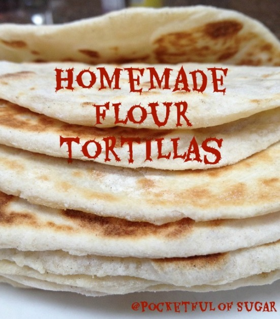 Homemade Flour Tortillas - Pocketful of Sugar
