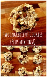 Two Ingredient Cookies + Mix-Ins of Your Choice (Healthy!)